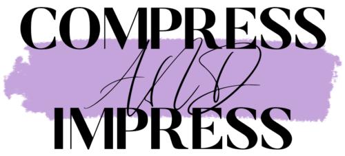 Compress and Impress